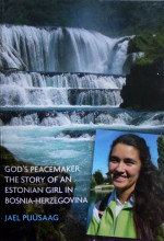 God's peacemaker: The story of an Estonian Girl in Bosnia-Herzegovina