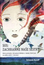SOS: Zachraňme naše sestry
